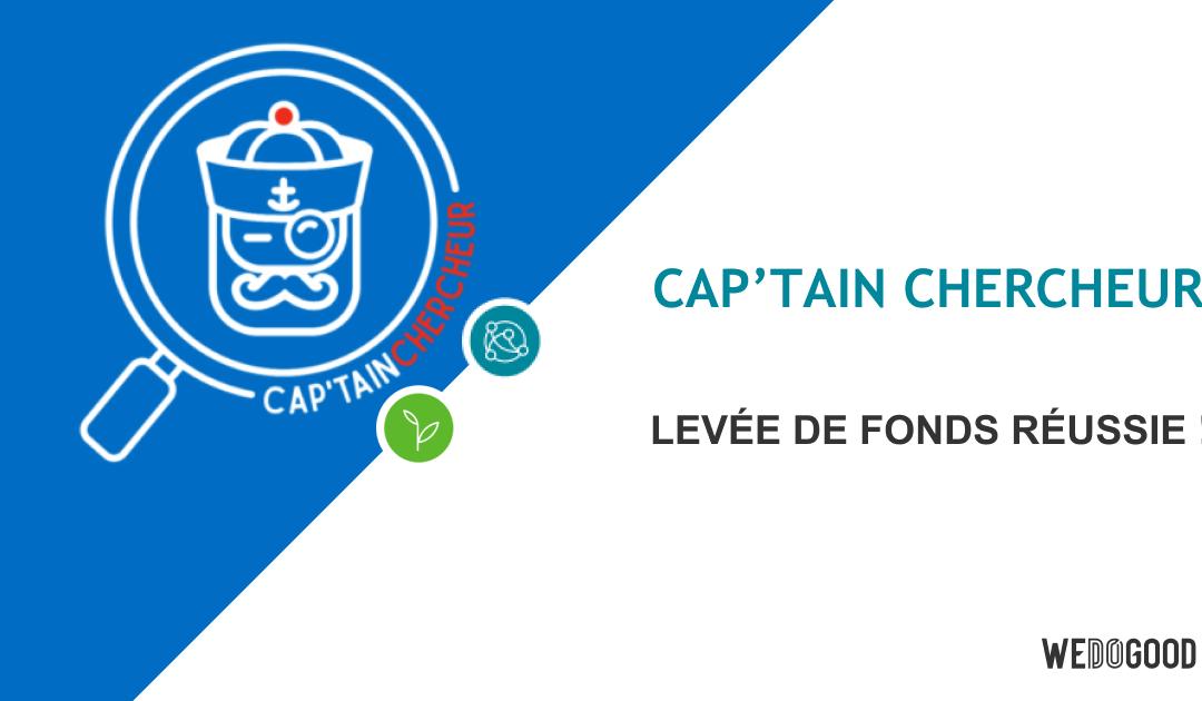 Levée de fonds validée pour Captainchercheur.com