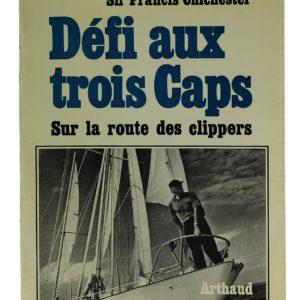 Défi aux trois caps Sur la route des clippers - Sir Francis Chichester (Occasion)