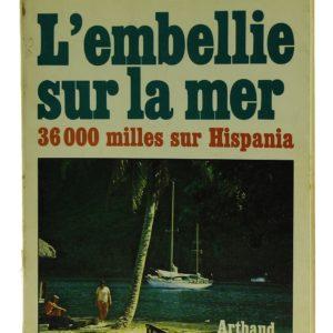 L'embellie sur la mer 36000 milles sur Hispania - Max Graveleau (Occasion)
