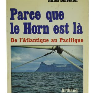Parce que le Horn est la - De l'Atlantique au Pacifique - Miles Smeeton (Occasion)