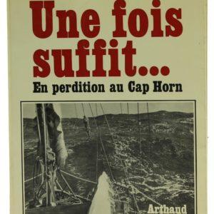 UNE FOIS SUFFIT ... EN PERDITION AU CAP HORN - MILES SMEETON (Occasion)
