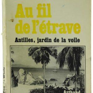 AU FIL DE L ETRAVE - ANTILLES JARDIN DE LA VOILE - ANNIE VAN DE WIELE (Occasion)
