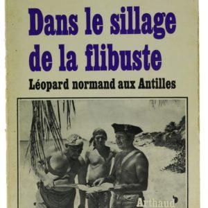 DANS LE SILLAGE DE LA FLIBUSTE léopard normand aux antilles